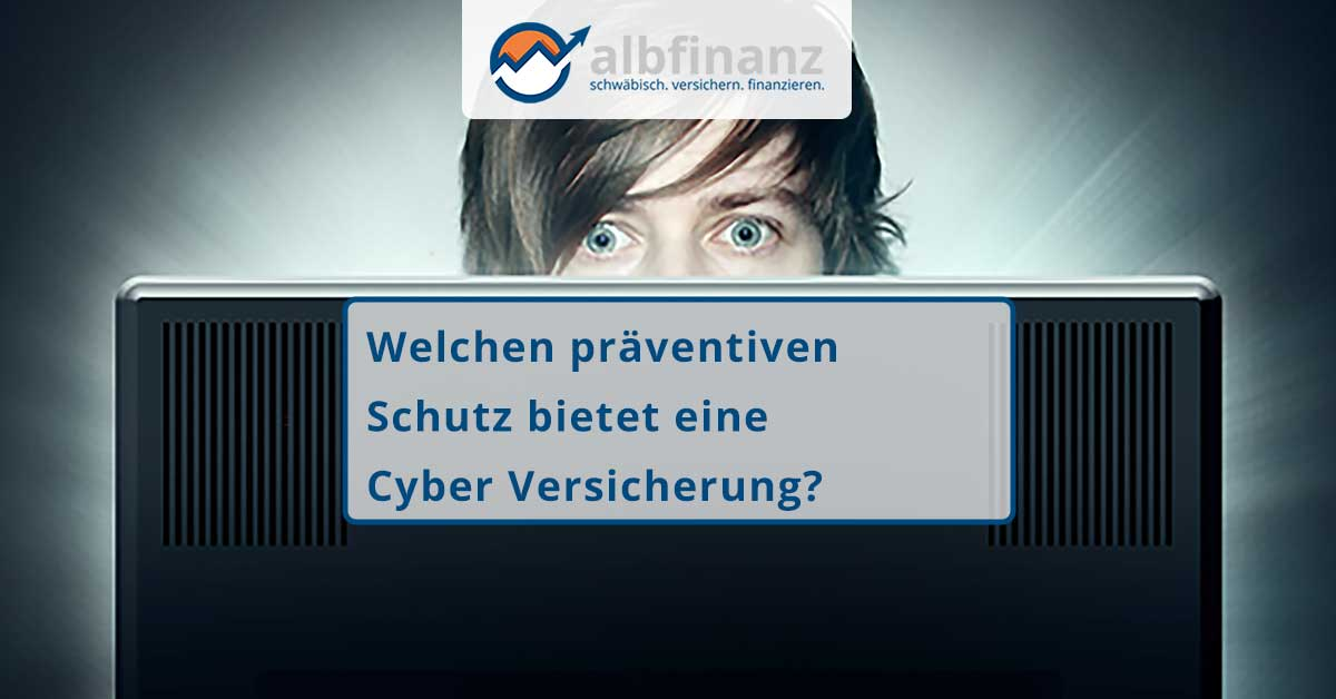 Welchen präventiven Schutz bietet eine Cyber Versicherung?