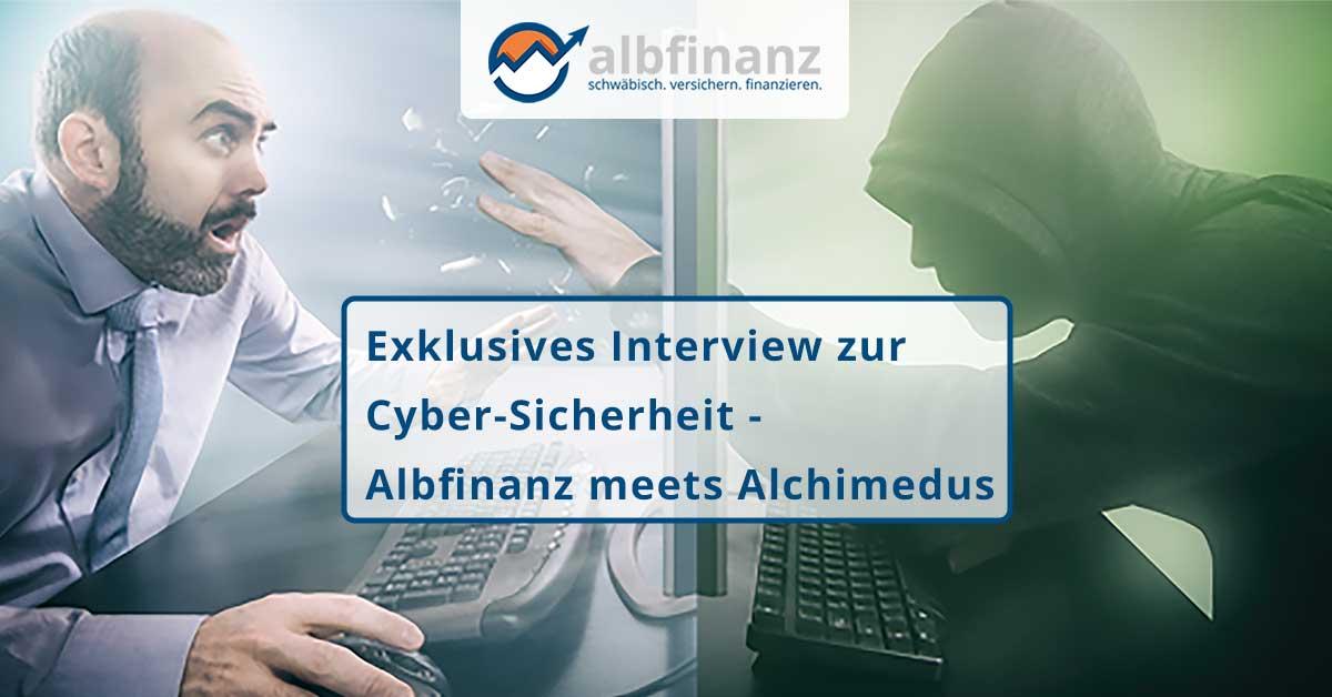 210325_Exklusives_Interview_zur_Cyber_Sicherheit_Albfinanz_meets_Alchimedus