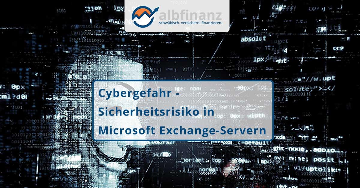 210325_Cybergefahr_Sicherheitsrisiko_in_Microsoft_Exchange_Servern
