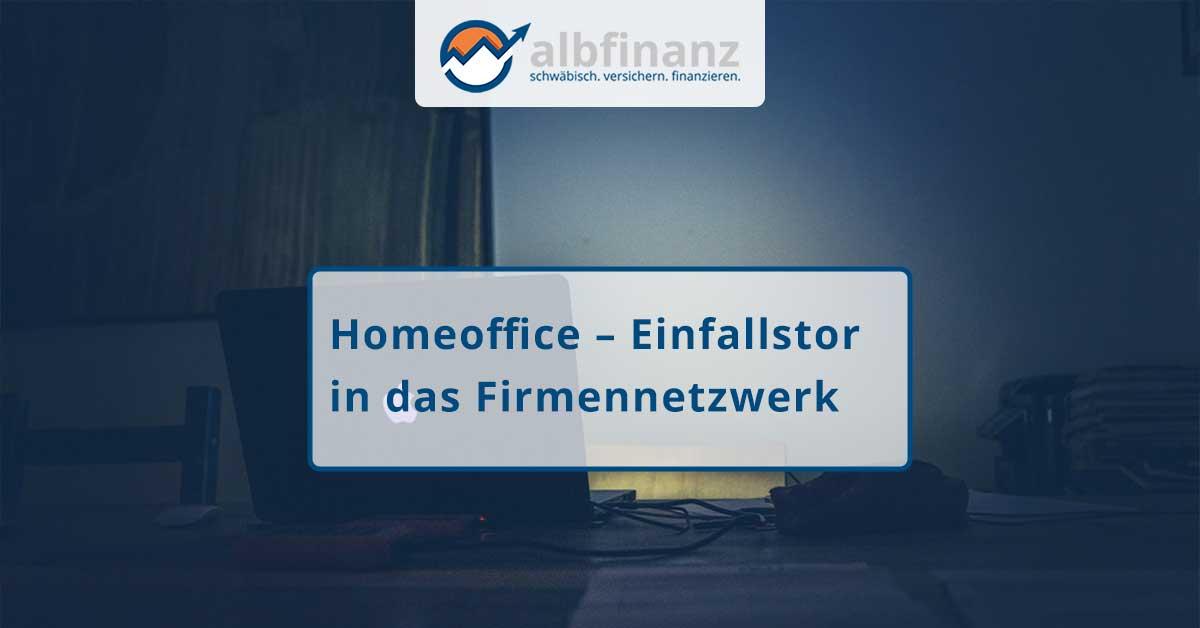Homeoffice – Einfallstor in das Firmennetzwerk