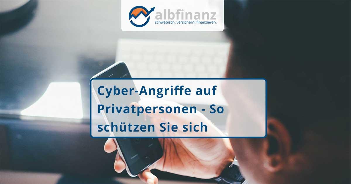 Cyber-Angriffe auf Privatpersonen - So schützen Sie sich