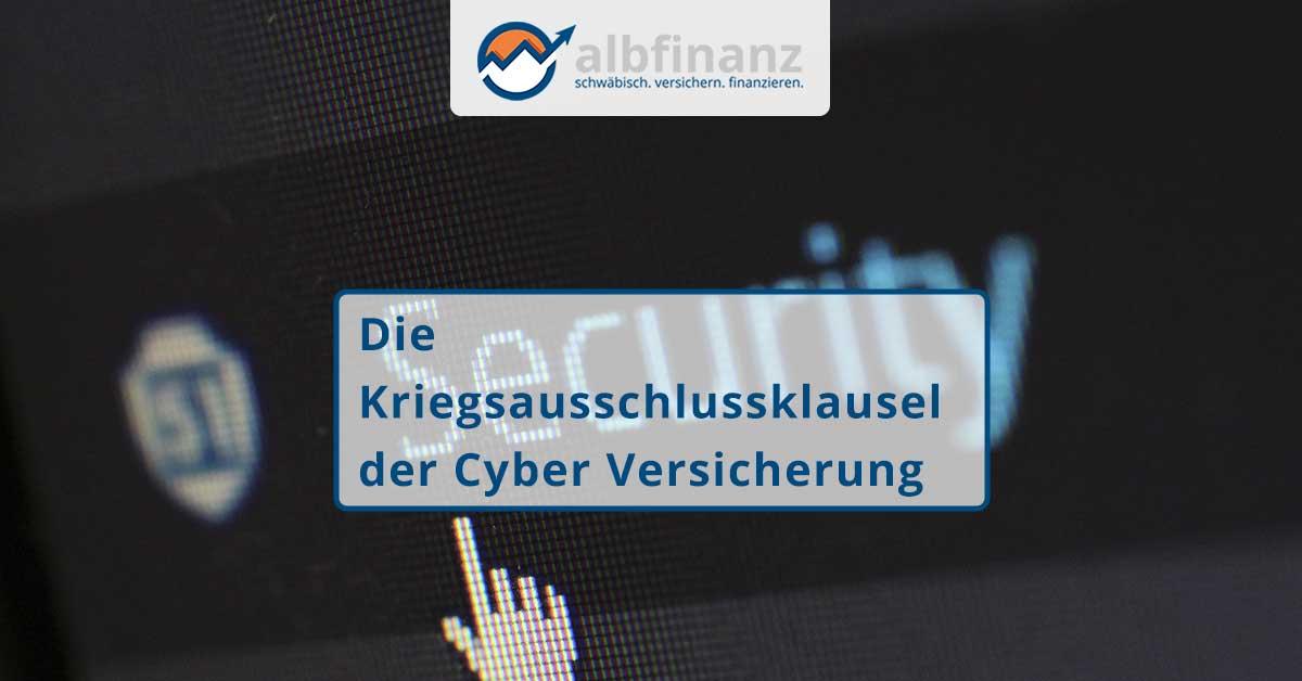 Die Kriegsausschlussklausel der Cyber Versicherung