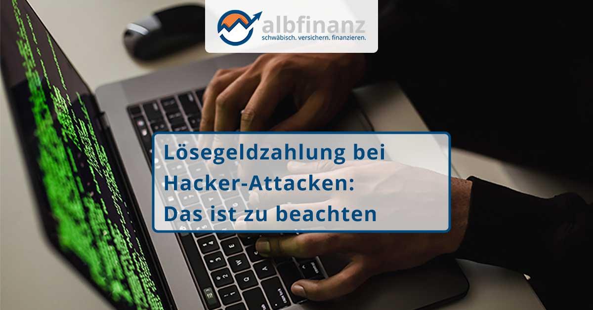 Lösegeldzahlung bei Hacker-Attacken: Das ist zu beachten