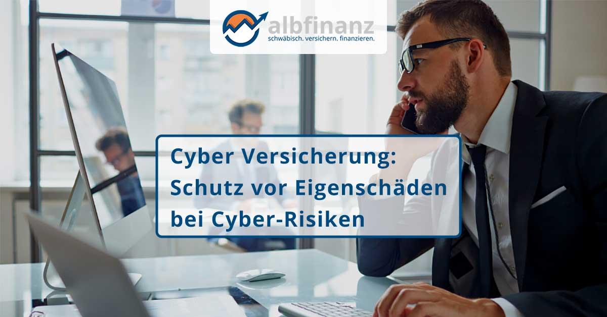 Cyber Versicherung: Schutz vor Eigenschäden bei Cyber-Risiken