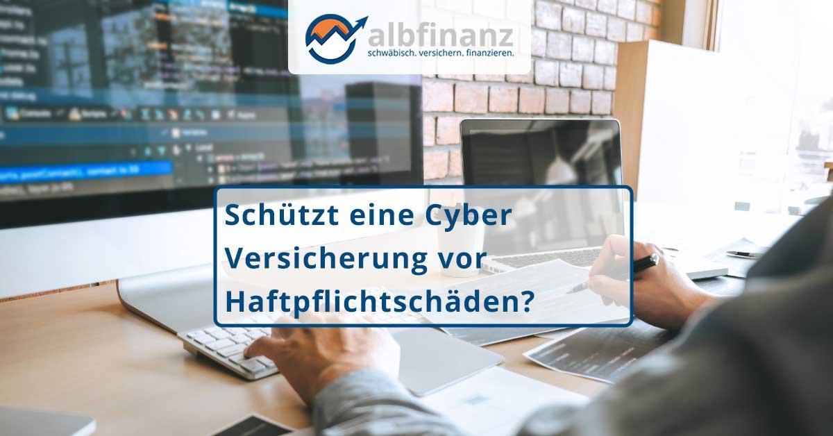 Schützt eine Cyber Versicherung vor Haftpflichtschäden?