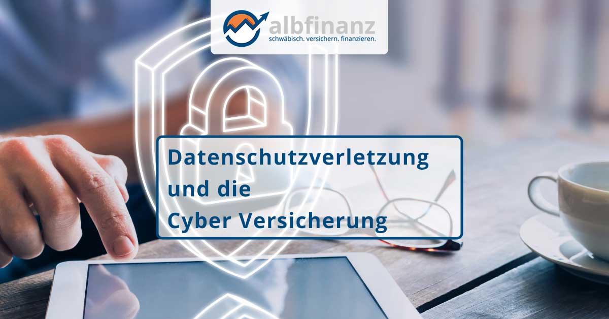 Datenschutzverletzung und die Cyber Versicherung